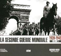 La Seconde Guerre mondiale. Volume 1, 1939-1943