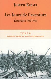 Reportages. Volume 2, Les jours de l'aventure : 1930-1936