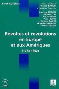 Révoltes et révolutions en Europe et aux Amériques : 1773-1802