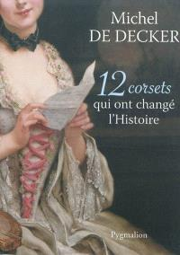 12 corsets qui ont changé l'histoire