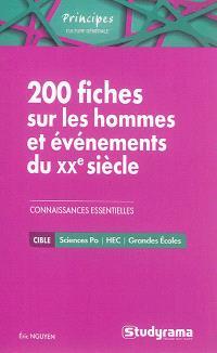 200 fiches sur les hommes et événements du XXe siècle : connaissances essentielles
