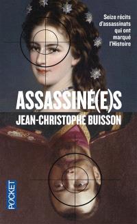 Assassiné(e)s : seize récits d'assassinats qui ont marqué l'histoire
