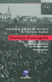 Chronique d'une agonie : journal du ghetto de Varsovie de Chaim A. Kaplan