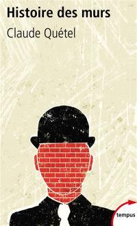 Histoire des murs : une autre histoire des hommes