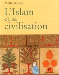 L'Islam et sa civilisation