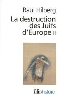 La destruction des juifs d'Europe. Volume 2