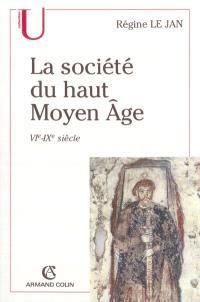 La société du haut Moyen Age : VIe-IXe siècle