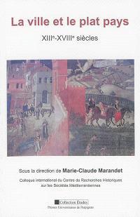 La ville et le plat pays : XIIIe-XVIIIe siècles