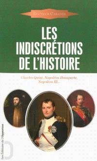 Les indiscrétions de l'histoire : Charles Quint, Napoléon Bonaparte, Napoléon III...