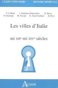 Les villes d'Italie : mi XIIe-mi XIVe siècles