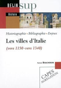 Les villes d'Italie (vers 1150-vers 1340) : historiographie, bibliographie, enjeux