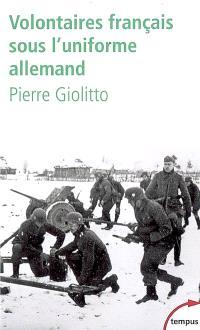 Volontaires français sous l'uniforme allemand