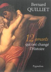 12 amants qui ont changé l'histoire