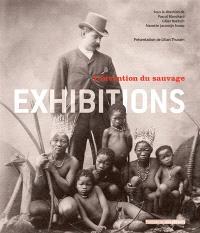 Exhibitions : l'invention du sauvage : exposition, Paris, Musée du quai Branly, 29 novembre 2011 au 3 juin 2012