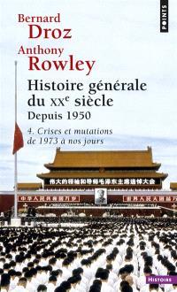 Histoire générale du XXe siècle, Volume 4, Depuis 1950, Crises et mutations : de 1973 à nos jours