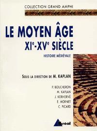 Histoire médiévale. Volume 2, Le Moyen Age : XIe-XVe siècle