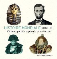Histoire mondiale minute : 200 concepts clés expliqués en un instant