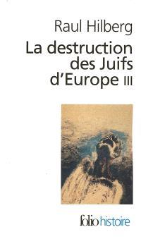 La destruction des juifs d'Europe. Volume 3