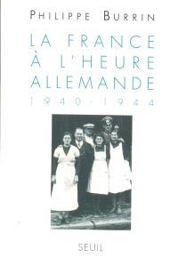 La France à l'heure allemande : 1940-1944