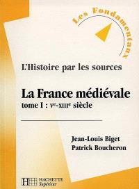 La France médiévale. Volume 1, VIe-XIIIe siècle
