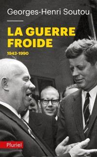 La guerre froide, 1943-1990