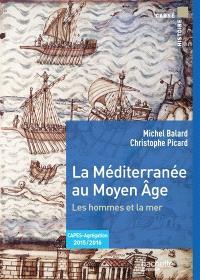 La Méditerranée au Moyen Age : les hommes et la mer