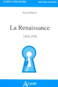 La Renaissance : 1470-1570