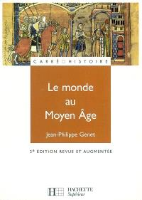 Le monde au Moyen Age : espaces, pouvoirs et civilisations