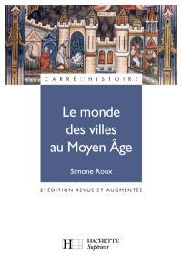 Le monde des villes au Moyen Age : XIe-XVe siècle