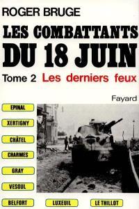 Les Combattants du 18 juin. Volume 2, Les Derniers feux