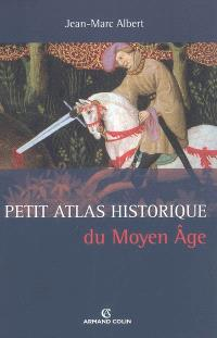 Petit atlas historique du Moyen Age