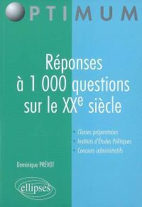 Réponses à 1.000 questions sur le XXe siècle