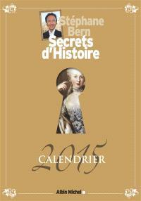 Secrets d'histoire, Calendrier 2015