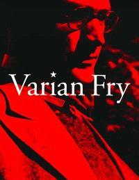 Varian Fry : Hôtel du département, Marseille, actes du colloque, 19 mars 1999