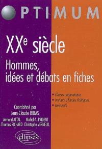 XXe siècle : hommes, idées et débats en fiches : classes préparatoires, instituts d'études politiques, université