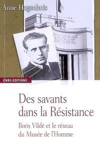 Des savants dans la Résistance : Boris Vildé et le réseau du musée de l'Homme