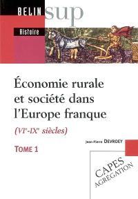 Economie rurale et société dans l'Europe franque (VIe-IXe siècles). Volume 1, Fondements matériels, échanges et lien social