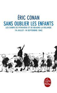 Sans oublier les enfants : les camps de Pithiviers et de Beaune-la-Rolande, 19 juillet-16 septembre 1942