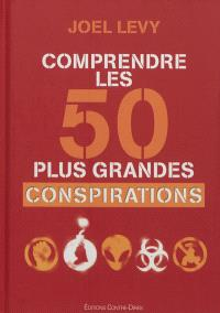 Comprendre les 50 plus grandes conspirations