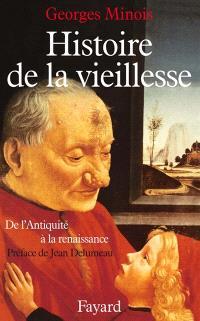 Histoire de la vieillesse : de l'Antiquité à la Renaissance
