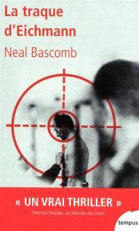 La traque d'Eichmann : la plus grande chasse à l'homme de l'histoire