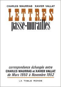 Lettres passe-murailles : correspondance échangée entre Charles Maurras et Xavier Vallat de mars 1950 à novembre 1952
