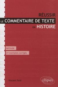 Réussir le commentaire de texte en histoire : méthode, 24 exemples corrigés