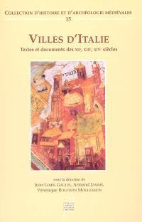 Villes d'Italie : textes et documents des XIIe, XIIIe, XIVe siècles