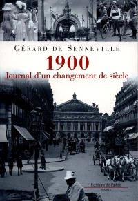 1900 : journal d'un changement de siècle