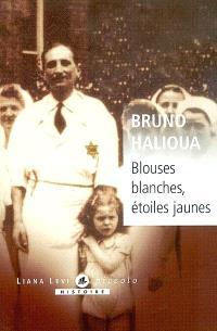 Blouses blanches, étoiles jaunes : l'exclusion des médecins juifs en France sous l'Occupation