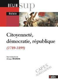 Citoyenneté, démocratie, république : 1789-1899 : Capes, agrégation