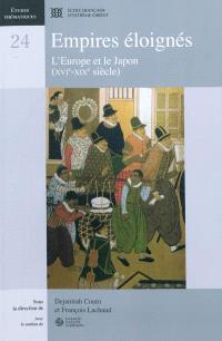 Empires éloignés : l'Europe et le Japon (XVIe-XIXe siècle)