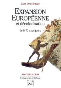Expansion européenne et décolonisation de 1870 à nos jours