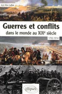 Guerres et conflits dans le monde au XIXe siècle : 1792-1914